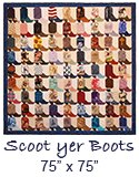 "Scoot yer Boots Quilt 75"" x 75"""